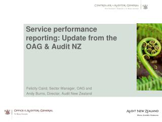 Service performance reporting: Update from the OAG & Audit NZ