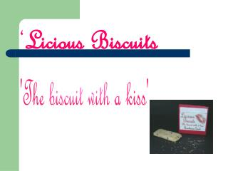 'The biscuit with a kiss'