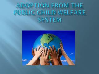 Adoption from the  Public Child Welfare System