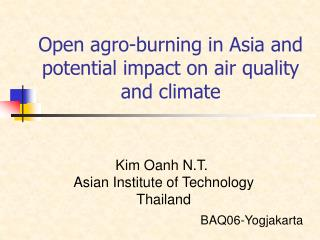 Open agro-burning in Asia and potential impact on air quality and climate
