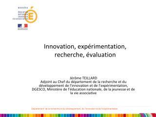 Innovation, expérimentation, recherche, évaluation