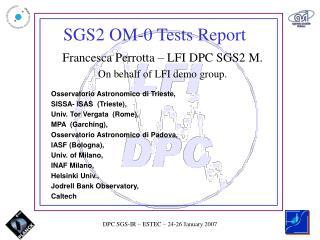 SGS2 OM-0 Tests Report