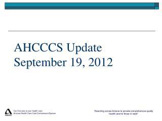 AHCCCS Update  September 19, 2012