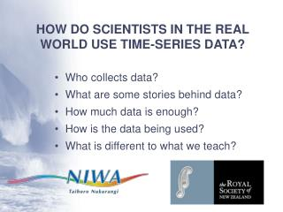 HOW DO SCIENTISTS IN THE REAL WORLD USE TIME-SERIES DATA?