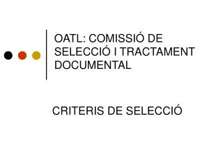 OATL: COMISSI� DE SELECCI� I TRACTAMENT DOCUMENTAL