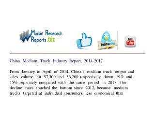 China Medium Truck Industry Report, 2014-2017