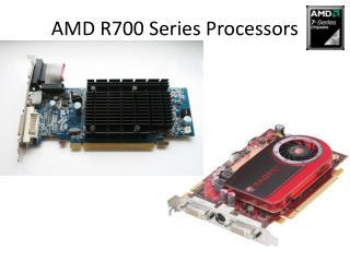 AMD R700 Series Processors
