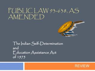 Public Law 93-638, as Amended