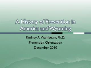 A History of Prevention in America and Wyoming