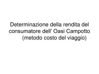 Determinazione della rendita del consumatore dell' Oasi Campotto(metodo costo del viaggio)