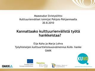 Maaseudun Sivistysliitto Kulttuurienväliset toimijat Pohjois-Pohjanmaalla 20.8.2010