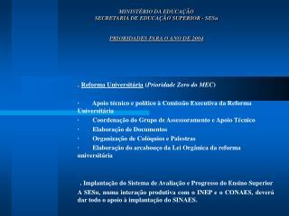 MINISTÉRIO DA EDUCAÇÃO SECRETARIA DE EDUCAÇÃO SUPERIOR - SESu PRIORIDADES PARA O ANO DE 2004