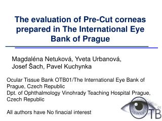 The evaluation of Pre-Cut corneas prepared in The International Eye Bank of Prague