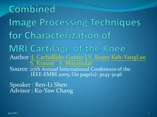 Combined  Image Processing Techniques  for Characterization of  MRI Cartilage of the Knee