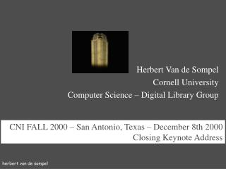 CNI FALL 2000 – San Antonio, Texas – December 8th  2000 Closing Keynote Address