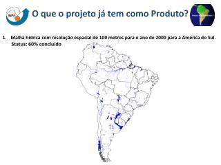 Malha hídrica com resolução espacial de 100 metros para o ano de 2000 para a América do Sul.