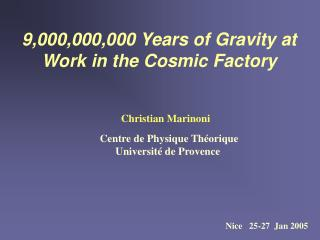 9,000,000,000 Years of Gravity at Work in the Cosmic Factory