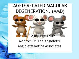 AGED-RELATED MACULAR DEGENERATION. (AMD)