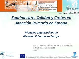Euprimecare: Calidad y Costes en Atención Primaria en Europa Modelos organizativos de