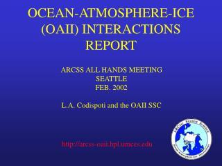 OCEAN-ATMOSPHERE-ICE (OAII) INTERACTIONS REPORT
