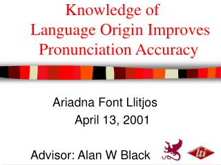 Knowledge of  Language Origin Improves   Pronunciation Accuracy