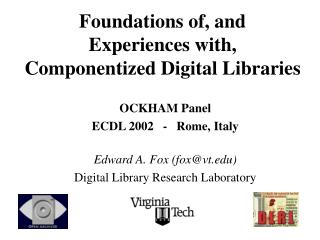 Foundations of, and Experiences with, Componentized Digital Libraries