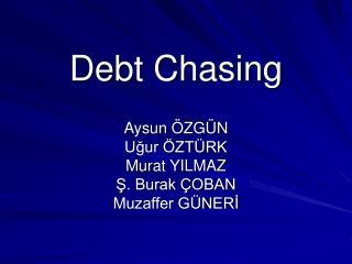 Debt Chasing