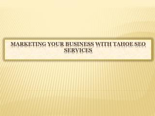 Marketing Your Business With Tahoe SEO Services