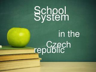School System           in  the      Czech republic