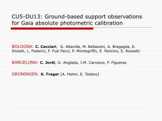 CU5-DU13: Ground-based support observations for Gaia absolute photometric calibration