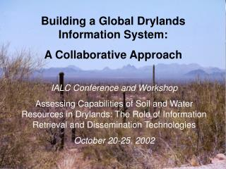 Building a Global Drylands Information System:   A Collaborative Approach