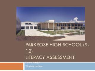 Parkrose High School (9-12) Literacy Assessment