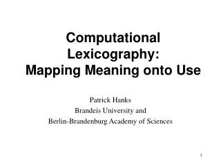 Computational Lexicography:  Mapping Meaning onto Use