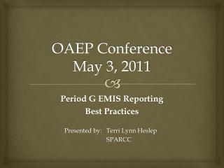 OAEP Conference May 3, 2011