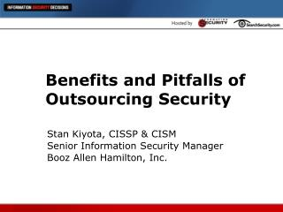 Benefits and Pitfalls of Outsourcing Security