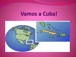 Vamos  a Cuba!