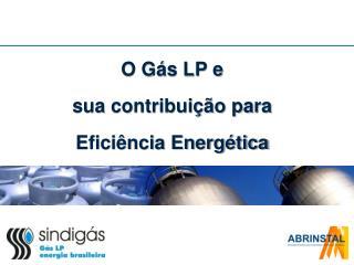 O Gás LP e  sua contribuição para  Eficiência Energética