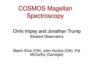 COSMOS Magellan Spectroscopy