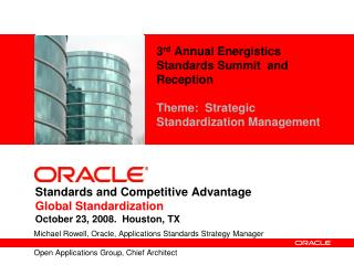 Standards and Competitive Advantage Global Standardization October 23, 2008.  Houston, TX