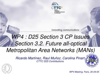 WP4 : D25 Section 3 CP Issues Section 3.2. Future all-optical Metropolitan Area Networks (MANs)