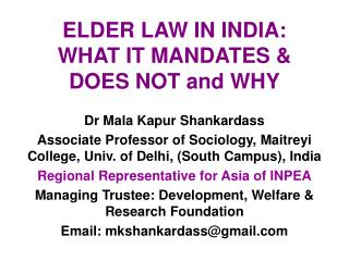 ELDER LAW IN INDIA: WHAT IT MANDATES & DOES NOT and WHY