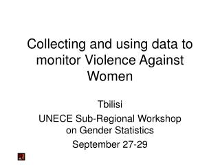 Collecting and using data to monitor Violence Against Women