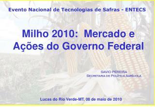 Milho 2010:  Mercado e Ações do Governo Federal