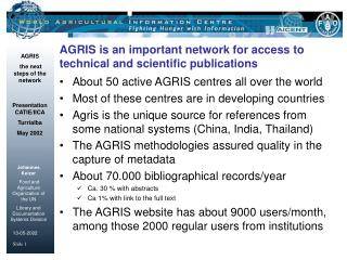 AGRIS is an important network for access to technical and scientific publications