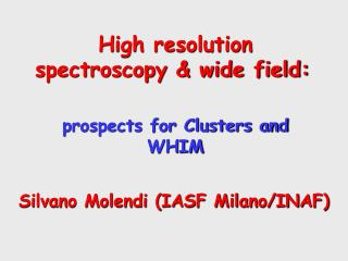 High resolution spectroscopy & wide field: