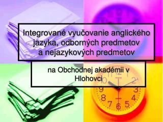 Integrované vyučovanie anglického jazyka, odborných predmetov a nejazykových predmetov