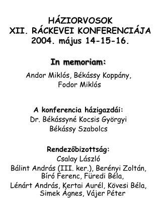 HÁZIORVOSOK XII. RÁCKEVEI KONFERENCIÁJA 2004. május 14-15-16.