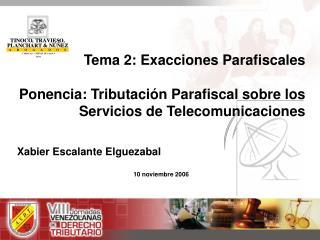 Tema 2: Exacciones Parafiscales Ponencia: Tributación Parafiscal sobre los