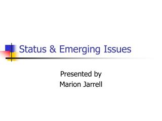 Status & Emerging Issues