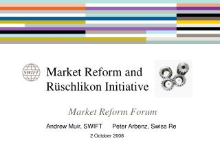 Market Reform and  Rüschlikon Initiative